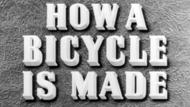 How a Bicycle is Made thumbnail